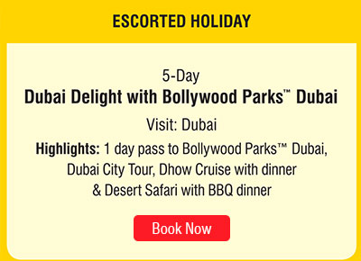 5 Days Dubai Delight with Bollywood Parks Dubai